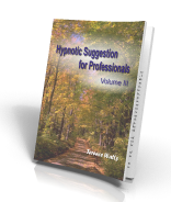Hypnotic Suggestion for Professionals Vol 3