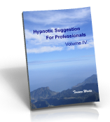 Hypnotic Suggestion for Professionals Vol 4