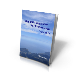 Hypnotic Suggestion for Professionals Volume IV